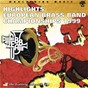 Compilation Highlights European Brass Band Championships 1999 avec Maurice Ravel / Divers Composers / Sam B Wood / Brighouse & Rastrick Band & Allan Withington / George Lloyd...