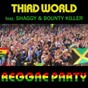 Album Reggae party (feat. shaggy, bounty killer) (mad prof. rmx) de Third World