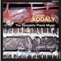 Album Zoltán kodály: the complete piano music de Jenö Jando