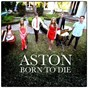 Album Born to die de Aston
