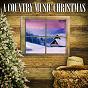 Album A country music christmas de The Mistletoe Singers