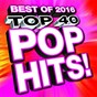 Album Top 40 pop hits! best of 2016 de Ultimate Pop Hits!