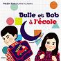 Album Bulle et Bob à l'école de Natalie Tual