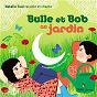 Album Bulle et Bob au jardin de Natalie Tual